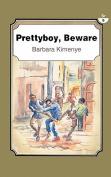 Pretty Boy, Beware