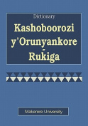 Kashoboorozi Y' Orunyankore Rukiga Dictionary