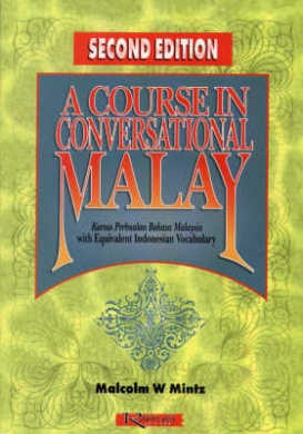 A Course in Conversational Malay: With Equivalent Indonesian Vocabulary