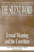 The Silent Word - Textual Meaning and the Unwritten