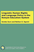 Linguistic Human Rights and Language Policy in the Kenyan Education System