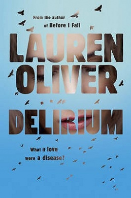Delirium: What if love were a disease? [Paperback]