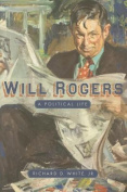Will Rogers: A Political Life