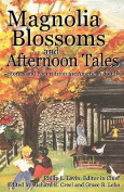 Magnolia Blossoms and Afternoon Tales