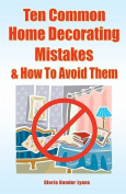 Ten Common Home Decorating Mistakes & How to Avoid Them
