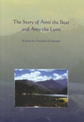 The Story of Anni the Bear and Amy the Lynx [Paperback]