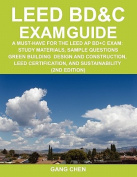 Leed Bd&c Exam Guide  : A Must-Have for the Leed AP Bd+c Exam