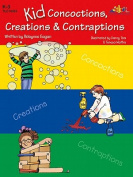 Lorenz Corporation TLC10455 Kid Concoctions Creations & Contraptions- Grade K-3
