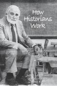 How Historians Work