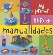 Mi Primer Libro de Manualidades [Spanish]