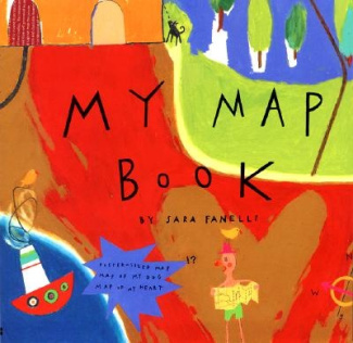 My Map Book By Sara Fanelli 1995 Picturebook Is A Rather Superb Illustrator With Modern Style This Would Be Fun To Share Younger