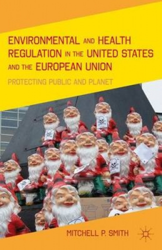 Environmental and Health Regulation in the United States and the European Union:
