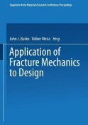 Application of Fracture Mechanics to Design