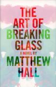 The Art of Breaking Glass