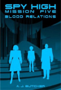 Blood Relations (Spy High