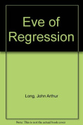 Eve of Regression