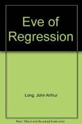 Eve of Regression