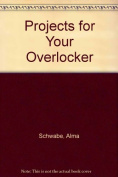 Projects for Your Overlocker