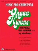 Organ Hymns for Praise and Worship #3