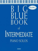Big Blue Book of Intermediate Piano Solos - Volume 2