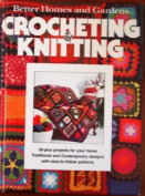 Better Homes and Gardens Crocheting and Knitting