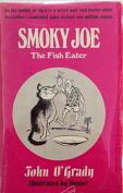 Smoky Joe,: The Fish Eater