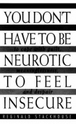 You Don't Have to Be Neurotic to Feel Insecure
