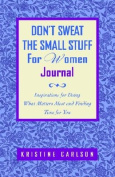 Don't Sweat the Small Stuff for Women Journal