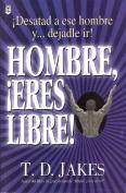 Desatad a Ese Hombre y Dejadle Ir! [Spanish]