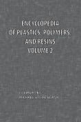 Encyclopedia of Plastics, Polymers, and Resins Volume 2