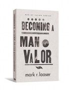 Becoming a Man of Valor (Men of Valor