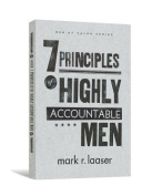 The 7 Principles of Highly Accountable Men (Men of Valor