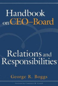Handbook on CEO-Board Relations and Responsibilities