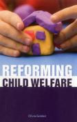 Reforming Child Welfare