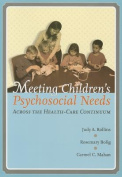 Meeting Children's Psychosocial Needs Across the Health-Care Continuum