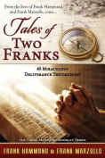 Tale of Two Franks - 40 Miraculous Deliverance Testimonies