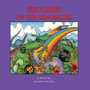 The Planet of the Dinosaurs
