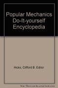 Popular Mechanics Do It Yourself Encyclopedia