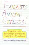 Fantastic Antone Succeeds