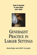 Generalist Practice in Larger Settings