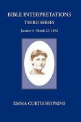 Bible Interpretations Third Series January 3 - March 27, 1892