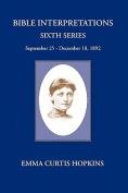 Bible Interpretations Sixth Series