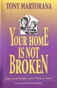 Your Home Is Not Broken