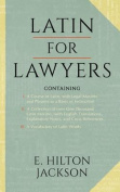 Latin for Lawyers. Containing