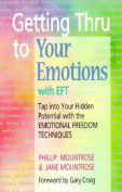 Getting Through to Your Emotions with Eft