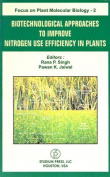 Biotechnological Approaches to Improve Nitrogen Use Efficiency in Plants