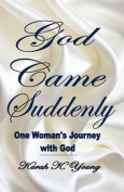 God Came Suddenly