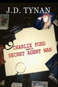 Charlie Ford Meets Secret Agent Man