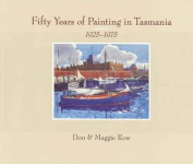 Fifty Years of Painting in Tasmania 1925 - 1975