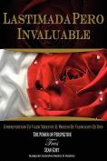 Lastimada Pero Invaluable [Spanish]